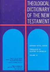 Theological Dictionary of the New Testament: Volume 3
