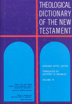 Theological Dictionary of the New Testament  Volume III