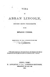 Vida de Abran Lincoln, décimo sesto presidente de los Estados Unidos