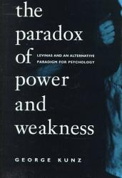 The Paradox Of Power And Weakness Book PDF