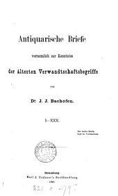 Antiquarische Briefe vorne*mlich zur Kenntniss der ältesten Verwandtschaftsbegriffe: Band 1