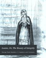 Louise, Or, The Beauty of Integrity