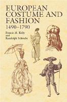 European Costume and Fashion  1490 1790 PDF