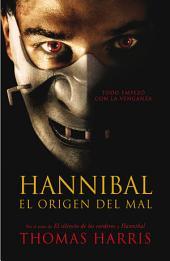 Hannibal, el origen del mal (Hannibal Lecter 4)