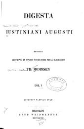 Digesta Iustiniani Augusti recognouit adsumpto in operis societatem: Volume 1