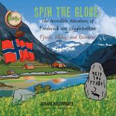 Spin the Globe: the Incredible Adventures of Frederick Von Wigglebottom: Fjords, Vikings and Reindeer