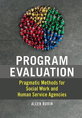 Pragmatic Program Evaluation for Social Work