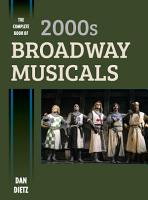 The Complete Book of 2000s Broadway Musicals PDF