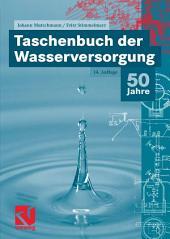Taschenbuch der Wasserversorgung: Ausgabe 14