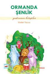Ormanda Şenlik: Yediveren Kitaplar - Koza Yayın Dağıtım AŞ.
