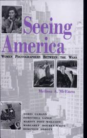 Seeing America: Women Photographers Between the Wars