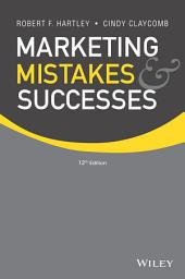 Marketing Mistakes and Successes, 12th Edition: 12th Edition