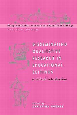 Disseminating Qualitative Research In Educational Settings