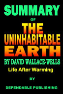 Summary of The Uninhabitable Earth by David Wallace Wells