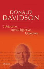 Subjective, Intersubjective, Objective: Philosophical Essays, Volume 3