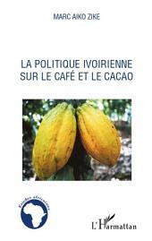 La politique ivoirienne sur le café et le cacao