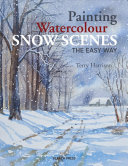 Painting Watercolour Snow Scenes the Easy Way PDF