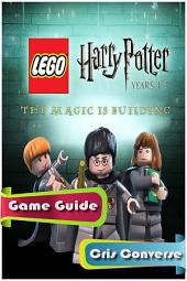 Lego Harry Potter: Years 1-4 Game Guide