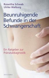 Beunruhigende Befunde in der Schwangerschaft: Ein Ratgeber zur Pränataldiagnostik