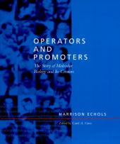 Operators and Promoters: The Story of Molecular Biology and Its Creators