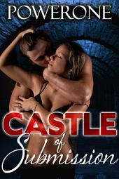 CASTLE OF SUBMISSION