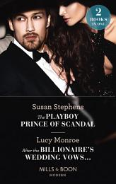 The Playboy Prince Of Scandal / After The Billionaire's Wedding Vows...: The Playboy Prince of Scandal (The Acostas!) / After the Billionaire's Wedding Vows... (The Acostas!) (Mills & Boon Modern)