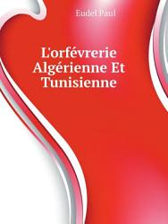 L orf vrerie Alg rienne Et Tunisienne PDF