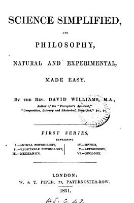 Science simplified  and philosophy  natural and experimental  made easy PDF