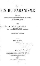 La fin du paganisme: étude sur les dernières luttes religieuses en Occident au quatrième siècle, Volume1