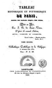 Tableau Historique Et Pittoresque de Paris: Depuis Les Gaulois Jusqu'à Nos Jours, Volume2