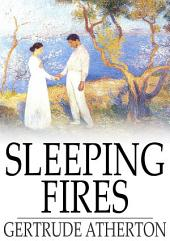 Sleeping Fires: A Novel