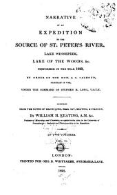 Narrative of an Expedition to the Source of St. Peter's River: Lake Winnepeek, Lake of the Woods, &c., Performed in the Year 1823, by Order of the Hon. J.C. Calhoun, Secretary of War, Under the Command of Stephen H. Long, U.S.T.E.