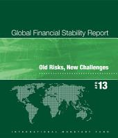 Global Financial Stability Report, April 2013: Old Risks, New Challenges