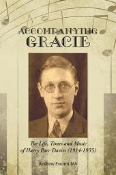Accompanying Gracie: The Life, Times and Music of Harry Parr Davies (1914-1955)
