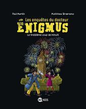 Les enquêtes du Docteur Enigmus, T03: Le treizième coup de minuit