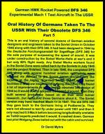 Oral History of Germans Taken To The USSR With Their Obsolete DFS 346-Part 5