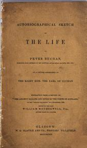 Autobiographical Sketch of the Life of Peter Buchan in a Letter Addressed to the Earl of Buchan