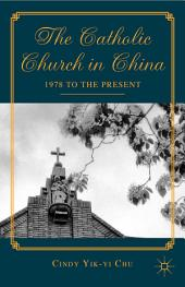 The Catholic Church in China: 1978 to the Present