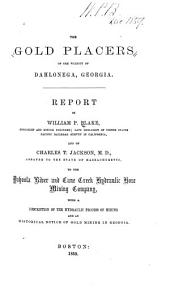 The Gold Placers of the Vicinity of Dahlonega, Georgia: Report of William P. Blake ... and of Charles T. Jackson ... to the Yahoola River and Cane Creek Hydraulic Hose Mining Company, with a Description of the Hydraulic Process of Mining and an Historical Notice of Gold Mining in Georgia