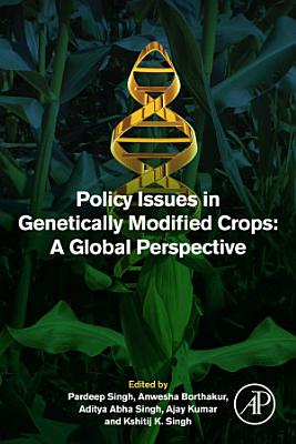 Policy Issues in Genetically Modified Crops