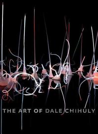 The Art of Dale Chihuly PDF