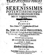 De ... ducibus Brunsvicensibus et Luneburgensibus; praes: Joh. Ulric Pregizer