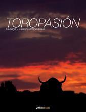 Toropasión: La magia y la pasión del toro bravo
