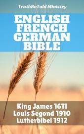 English French German Bible: King James 1611 - Louis Segond 1910 - Lutherbibel 1912