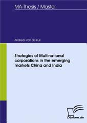 Strategies of Multinational corporations in the emerging markets China and India