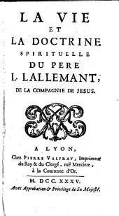 La vie et la doctrine spirituelle du Père Louis Lallemant de la Compagnie de Jésus