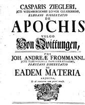 Casparis Ziegleri ... ¬elegans ¬diss. de apochis, vulgo von Quittungen: cui Joh. Andreae Frommanni ... praestans dissertatio de eadem materia adiecta, et ob raritatem cum priori recusa