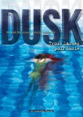 Dusk T2 : Trois larmes pour Lucie