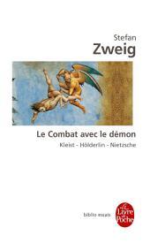 Le Combat avec le démon: Kleist- Hölderlin- Nietzsche