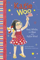 Katie Woo: Red, White, and Blue and Katie Woo!